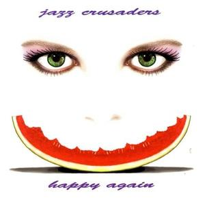 Front Cover Album Jazz Crusaders - Happy Again