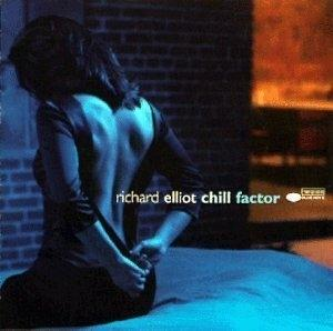 Album  Cover Richard Elliot - Chill Factor on BLUE NOTE Records from 1999