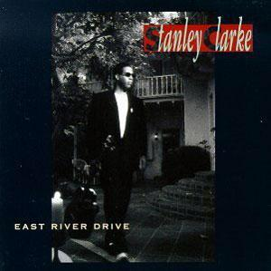 Front Cover Album Stanley Clarke - East River Drive