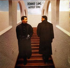 Album  Cover Ronnie Laws - Mirror Town on CBS (COLUMBIA) Records from 1986