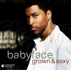 Album  Cover Babyface - Grown & Sexy on ARISTA Records from 2005