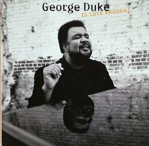 Front Cover Album George Duke - Is Love Enough?
