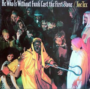 Front Cover Album Joe Tex - He Who Is Without Funk Cast The First Stone