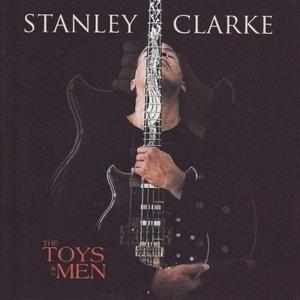 Front Cover Album Stanley Clarke - The Toys Of Men