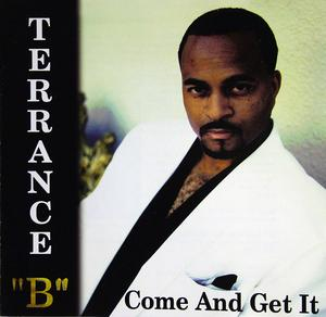 Front Cover Album Terrance B - Come And Get It