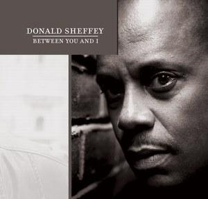 Album  Cover Donald Sheffey - Between You And I on WEEZIE PRODUCTIONS Records from 2011