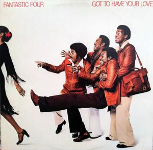 Album  Cover Fantastic Four - Got To Have Your Love on WESTBOUND Records from 1977