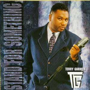 Album  Cover Terry Garmon - Stand For Something on CGI Records from 1995