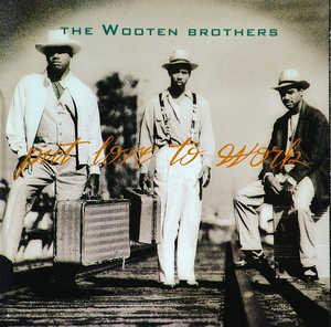 Album  Cover Wooten Brothers - Put Love To Work on A&M Records from 1993