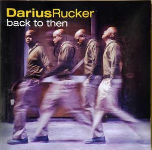 Album  Cover Darius Rucker - Back To Then on HIDDEN BEACH Records from 2002