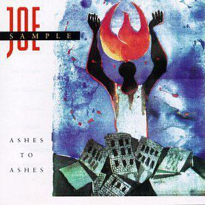 Album  Cover Joe Sample - Ashes To Ashes on WARNER BROS. Records from 1990