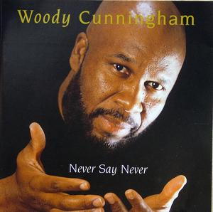 Front Cover Album Woody Cunningham - Never Say Never