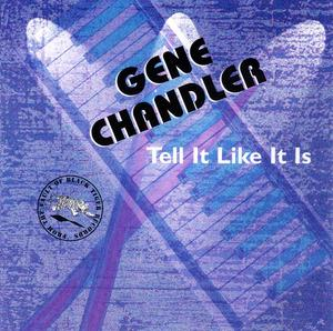 Album  Cover Gene Chandler - Tell It Like It Is on BLACK TIGER Records from 1995