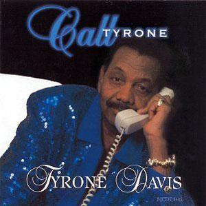 Album  Cover Tyrone Davis - Call Tyrone on MALACO Records from 1999