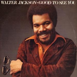 Front Cover Album Walter Jackson - Good To See You