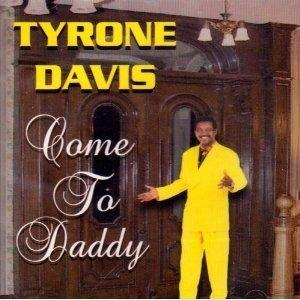 Album  Cover Tyrone Davis - Come To Daddy on FUTURE Records from 2003