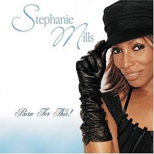 Album  Cover Stephanie Mills - Born For This on POLYGRAM Records from 2003