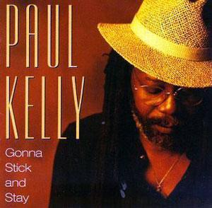 Album  Cover Paul Kelly - Gonna Stick And Stay on BULLSEYE BLUES Records from 1992