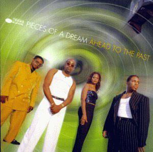 Album  Cover Pieces Of A Dream - Ahead To The Past on BLUE NOTE Records from 1999