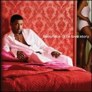 Album  Cover Babyface - A Love Story on EPIC Records from 2004