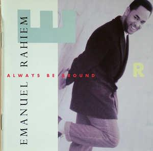 Album  Cover Emanuel Rahiem - Always Be Around on CAPITOL Records from 1991