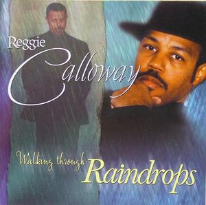Album  Cover Reggie Calloway - Walking Through Raindrops on EXPANSION Records from 2000