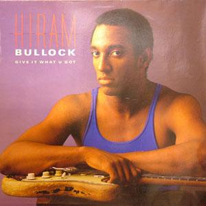 Front Cover Album Hiram Bullock - Give It What U Got
