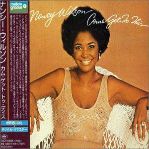Front Cover Album Nancy Wilson - Come Get To This