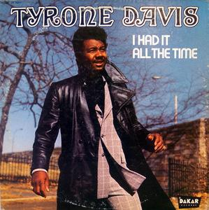 Album  Cover Tyrone Davis - I Had It All The Time on DAKAR Records from 1972