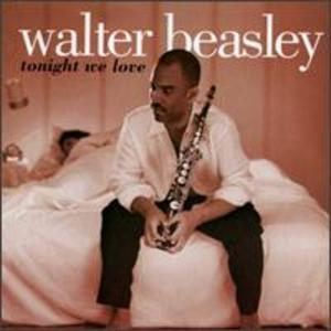 Album  Cover Walter Beasley - Tonight We Love on SHANACHIE Records from 1997