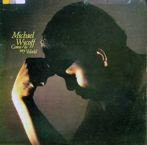 Album  Cover Michael Wycoff - Come To My World on RCA Records from 1980