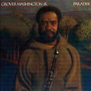 Album  Cover Grover Washington Jr - Paradise on ELEKTRA Records from 1979