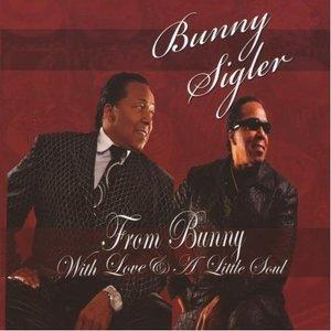 Album  Cover Bunny Sigler - From Bunny With Love & A Little Soul on BUN Z MUSIC Records from 2012