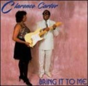 Album  Cover Clarence Carter - Bring It To Me on CEE GEE Records from 1999