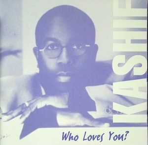 Album  Cover Kashif - Who Loves You? on EXPANSION Records from 1998