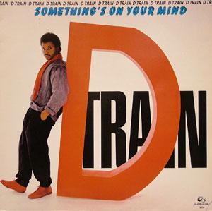 Album  Cover D-train - Something's On Your Mind on RAMS HORN Records from 1984