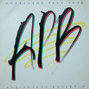 Album  Cover Amuzement Park Band - All Points Bulletin on ATLANTIC Records from 1984