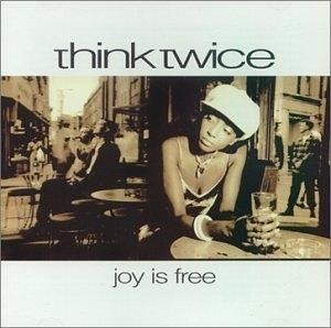 Album  Cover Think Twice - Joy Is Free on EMI Records from 1994