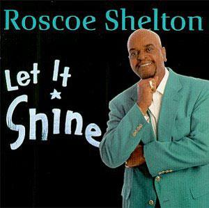 Album  Cover Roscoe Shelton - Let It Shine on BLACK TOP Records from 1998