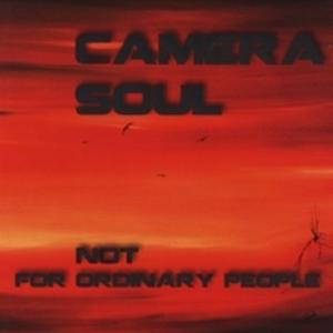 Front Cover Album Camera Soul - Not For Ordinary People