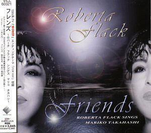 Album  Cover Roberta Flack - Friends: Roberta Flack Sings Mariko Takahashi on JAPANESE Records from 1999