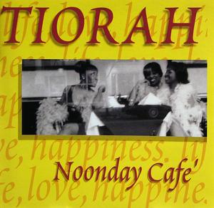 Album  Cover Tiorah - Noonday Café on A-440 Records from 1999