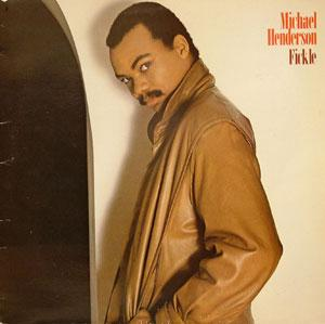 Album  Cover Michael Henderson - Fickle on ARISTA Records from 1983