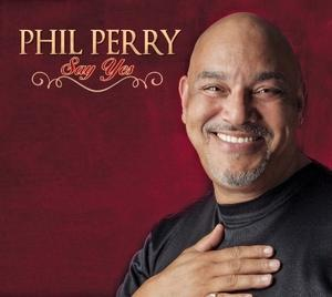 Album  Cover Phil Perry - Say Yes on SHANACHIE Records from 2013