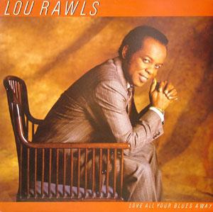 Album  Cover Lou Rawls - Love All Your Blues Away on EPIC Records from 1986