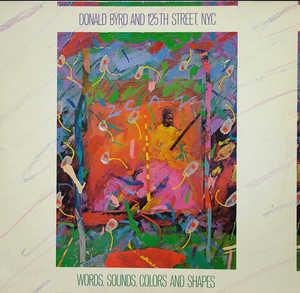 Album  Cover Donald Byrd - Words, Sounds, Colors And Shapes on ELEKTRA Records from 1982