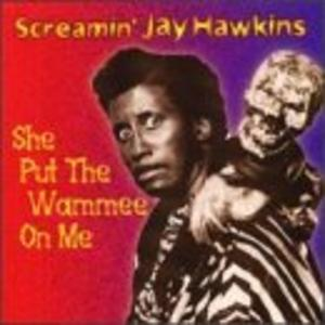 Album  Cover 'screamin' Jay Hawkins - She Put The Wammee On Me on M.I.L. Records from 1998