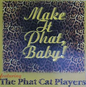 Album  Cover The Phat Cat Players - Make It Phat, Baby! on PARLANE ENTERTAINMENT Records from 2000