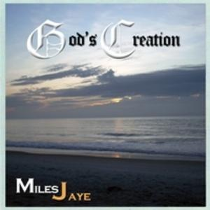 Album  Cover Miles Jaye - God's Creation on BLACK TREE Records from 2010