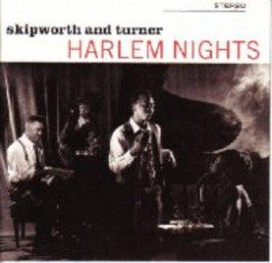 Album  Cover Skipworth & Turner - Harlem Nights on 4TH BROADWAY Records from 1989